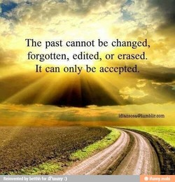The past cannot be changed,