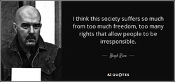 I think this society suffers so much 
