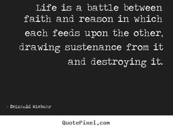 Life is a battle between 