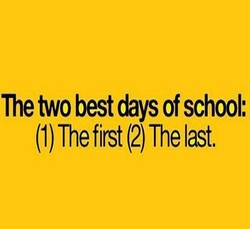 The two best days of school: 