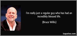 I'm really just a regular guy who has had an 