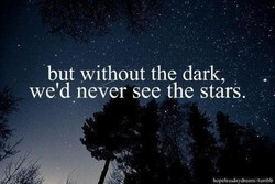 but without the dark, 