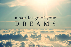 never let go of your 