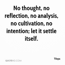 No thought, no 