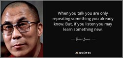 When you talk you are only