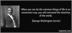 When you can do the common things of life in an 