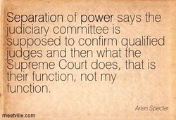 {Sepa ation of power says the 