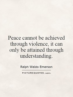 Peace cannot be achieved 