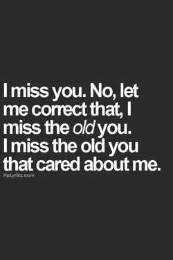 I miss you. No, let 