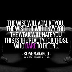 THE WISE WILL ADMIRE YOU. 