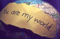 are my world.