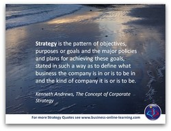 Strategyis the pattern of objectiveS, 