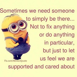 Sometimes we need someone 