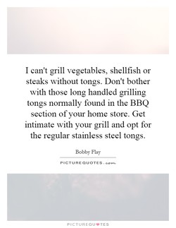 I can't grill vegetables, shellfish or 