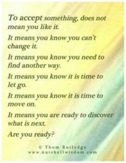 To accept something, does not 