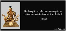 No thought, no reflection, no analysis, no 