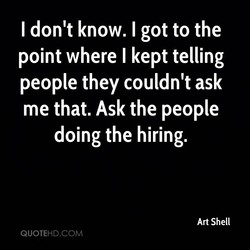 I don't know. I got to the 