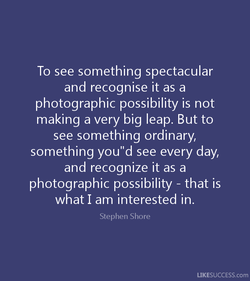 To see something spectacular 