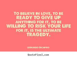 TO BELIEVE IN LOVE, TO BE 