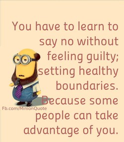 You have to learn to 
