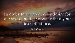 In order to succeed, youudesire for 