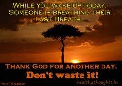WHILE YOU WAKE UP TODAY, 