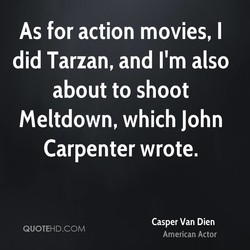 As for action movies, I 