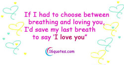If I had to choose between 