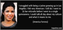 I struggled with being a Latino growing up in Los 