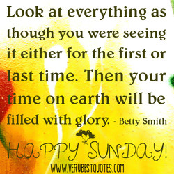 Look at everything as 