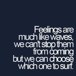 Feelirngs are 