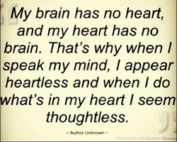 My brain has no heart, 
