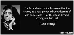 The Bush administration has committed the 