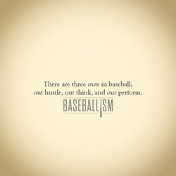 There are three outs in baseball,