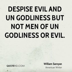 DESPISE EVIL AND
