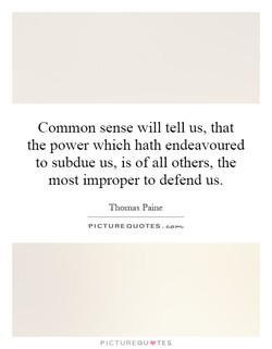 Common sense will tell us, that 
