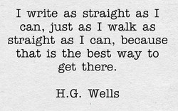 I write as straight as I 