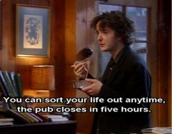 _You can sort your life out anytime, 