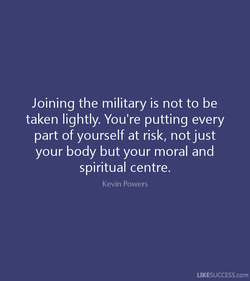 Joining the military is not to be 