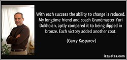 With each success the ability to change is reduced. 