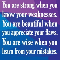 You are strong when you 