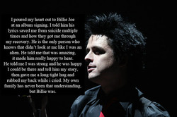 I poured my heart out to Billie Joe