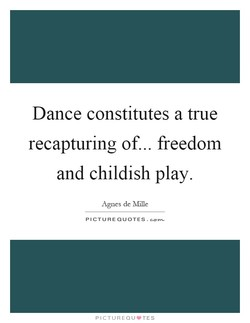 Dance constitutes a true 