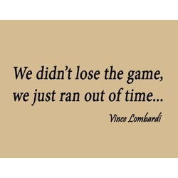 We didn't lose the game,
