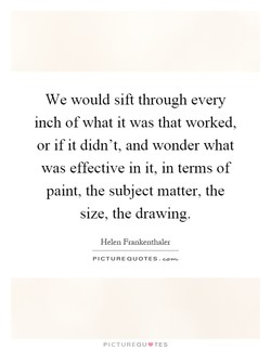 We would sift through every 