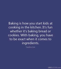 Baking is how you start kids at 
