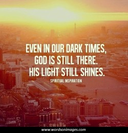 EVEN IN OUR DARK TIMES, 