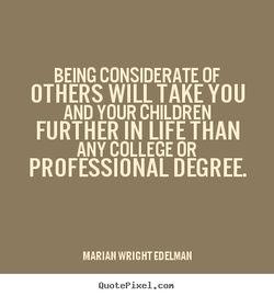 BEING CONSIDERATE OF