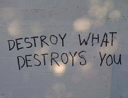 DESTROY WHAT 