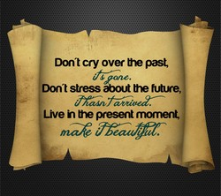 Don't cry over he past,